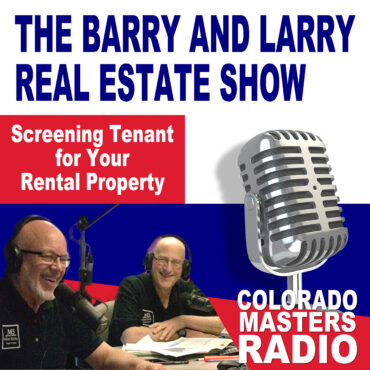 The Larry and Barry Real Estate Show - Screening Tenant for Your Rental Property