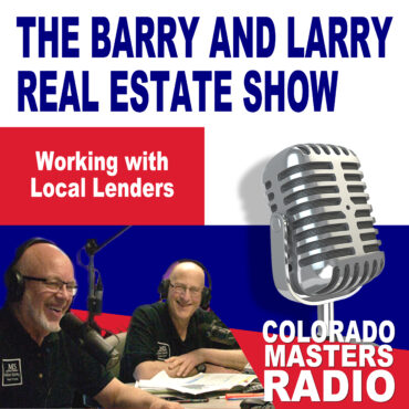 The Larry and Barry Real Estate Show - Working with Local Lenders
