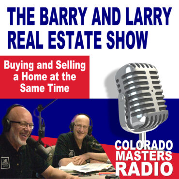 The Larry and Barry Real Estate Show - Buying and Selling a Home at the Same Time