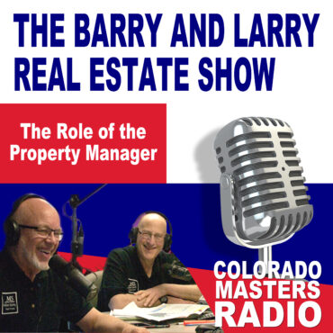 The Larry and Barry Real Estate Show - The Role of the Property Manager