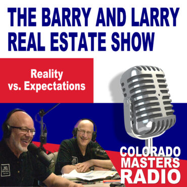 The Larry and Barry Real Estate Show - Reality vs Expectations
