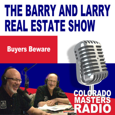 The Larry and Barry Real Estate Show - Buyers Beware
