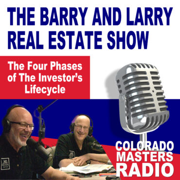 The Larry and Barry Real Estate Show - The Four Phases of the Investors Lifecycle
