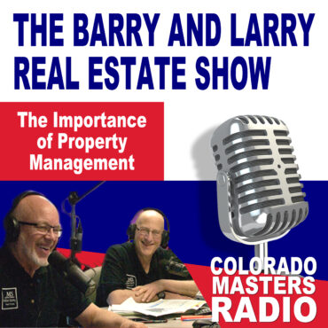 The Larry and Barry Real Estate Show - The Importance of Property Management