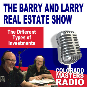 The Larry and Barry Real Estate Show - The Different Types of Investments